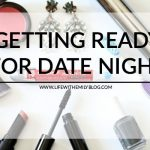 Getting Ready For Date Night